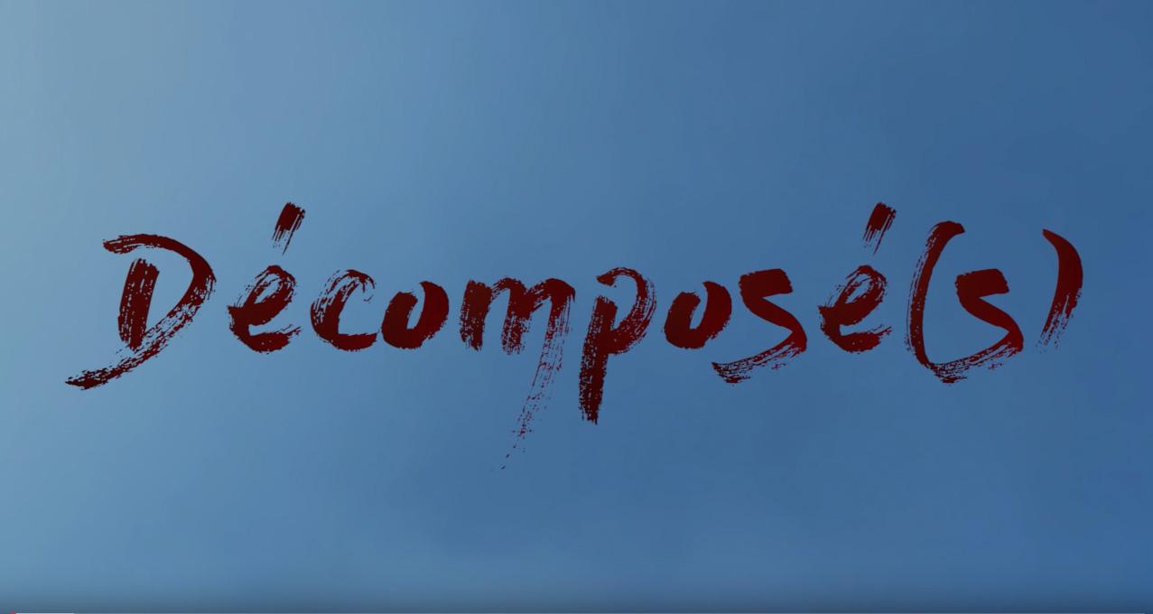 Court métrage «Décomposé(s)»